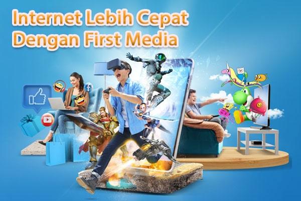 Internet Lebih Cepat Dengan First Media